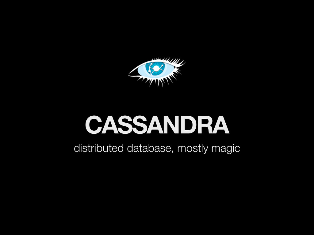 CASSANDRA distributed database, mostly magic