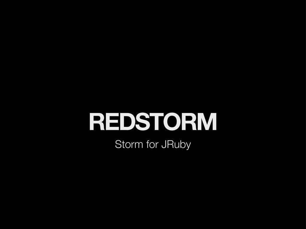 REDSTORM Storm for JRuby