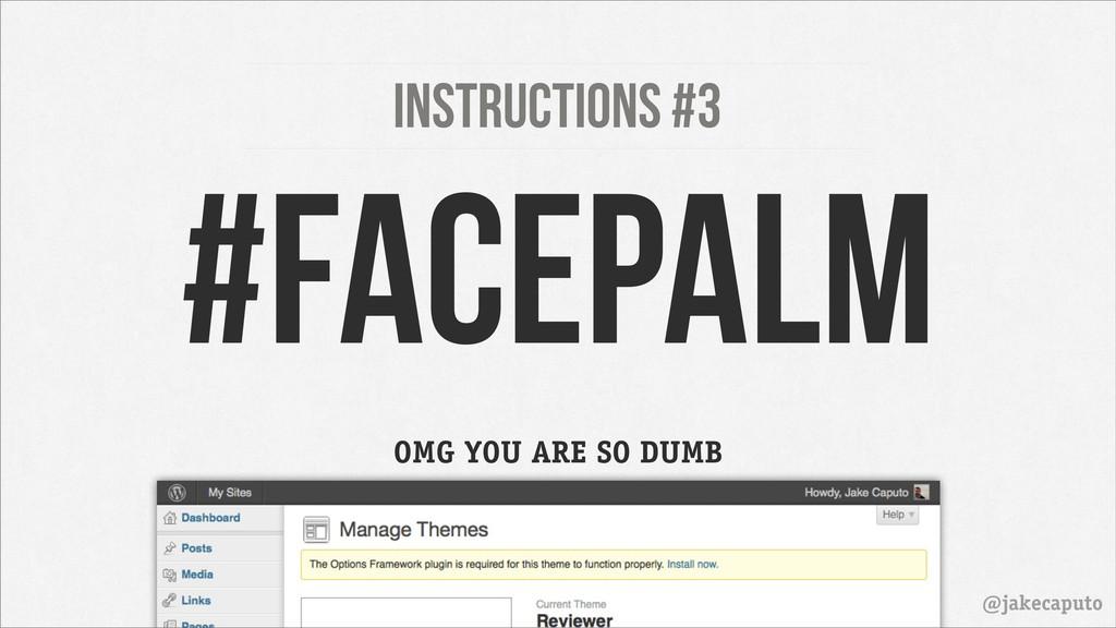 OMG YOU ARE SO DUMB Instructions #3 @jakecaputo...