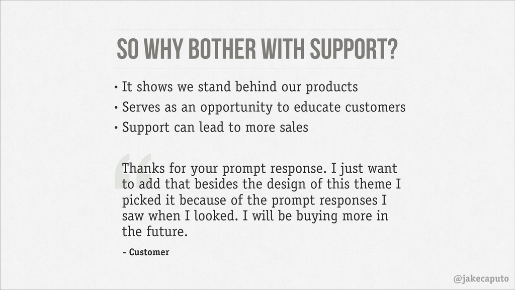 "So why bother with support? @jakecaputo "" Thank..."