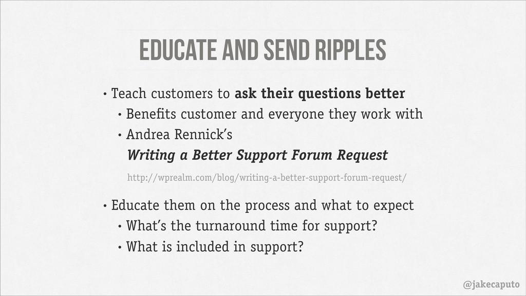 Educate and send ripples @jakecaputo • Teach cu...