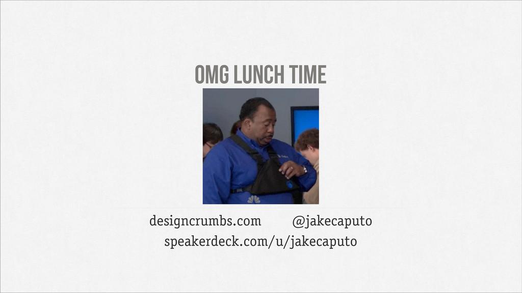 omg lunch time designcrumbs.com @jakecaputo spe...