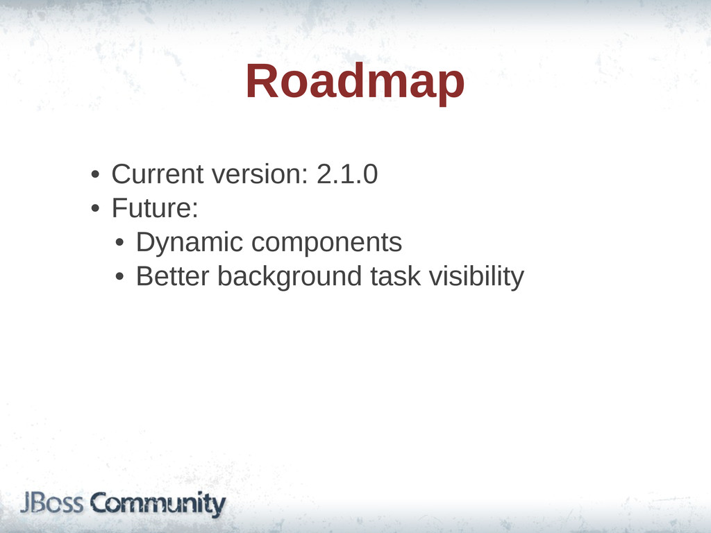 Roadmap • Current  version:  2.1.0 • Future:   ...