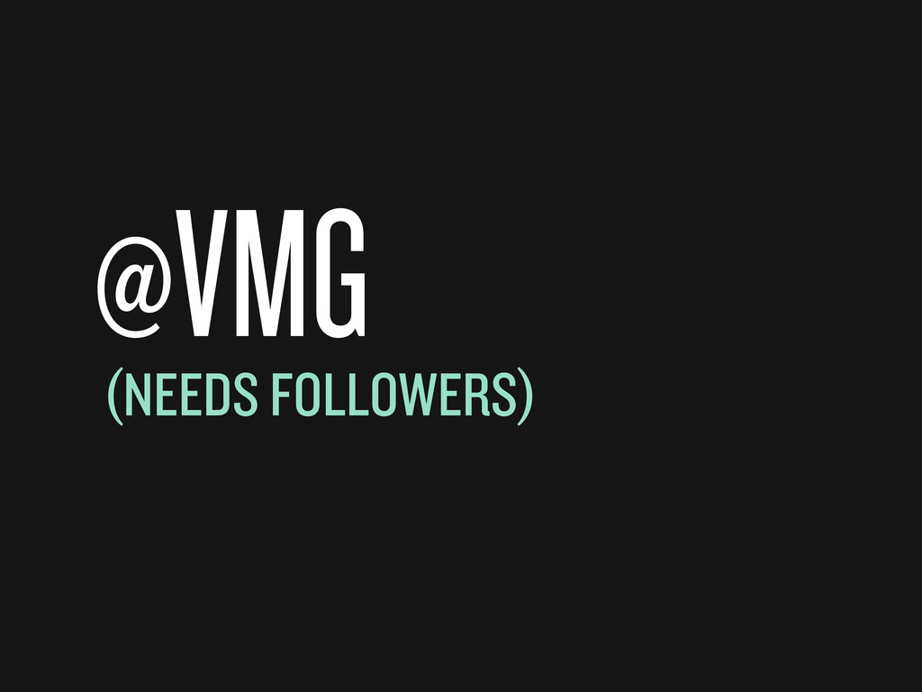 @VMG (NEEDS FOLLOWERS)