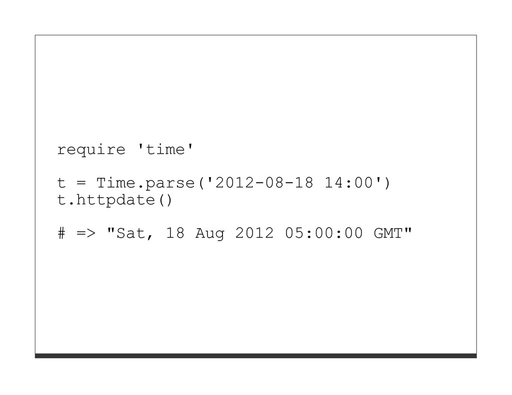 require 'time' t = Time.parse('2012-08-18 14:00...
