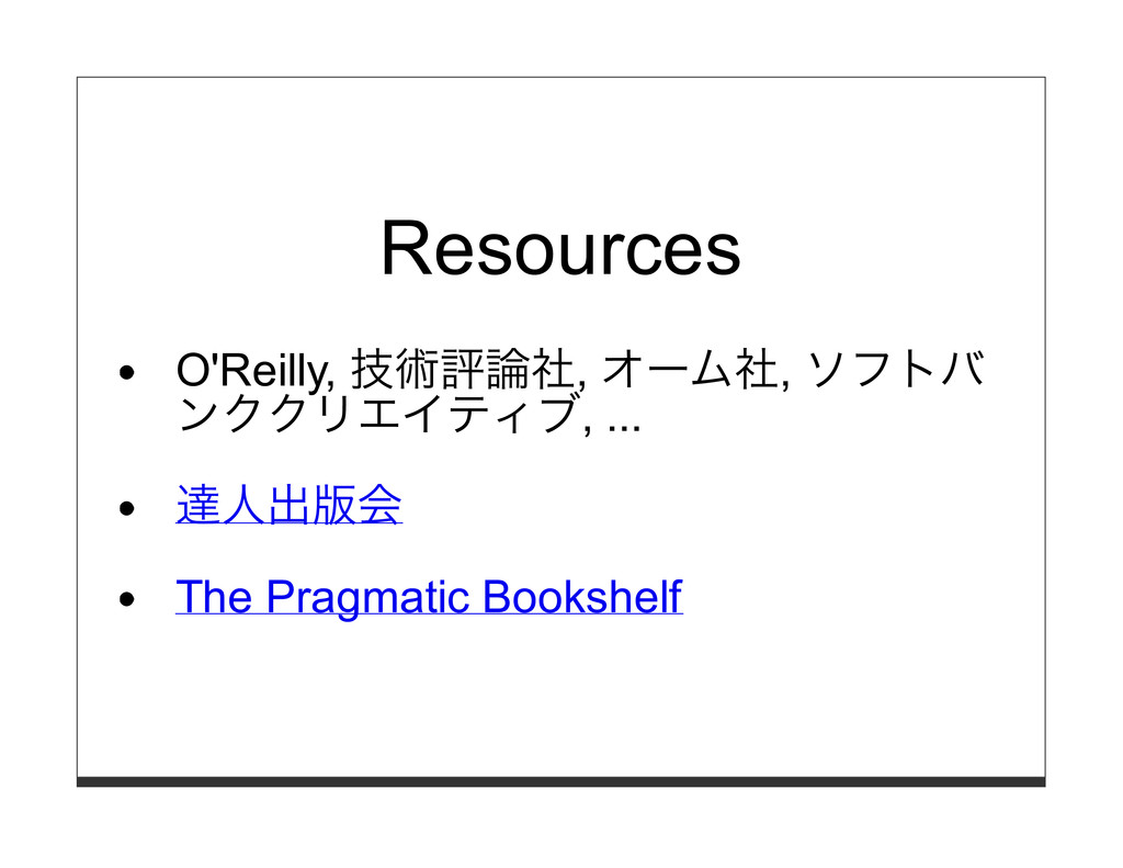 Resources O'Reilly, 技術評論社, オーム社, ソフトバ ンククリエイティブ...