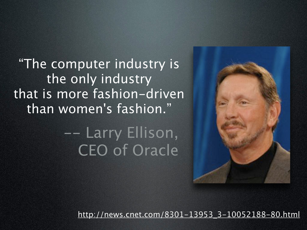 """""""The computer industry is the only industry tha..."""