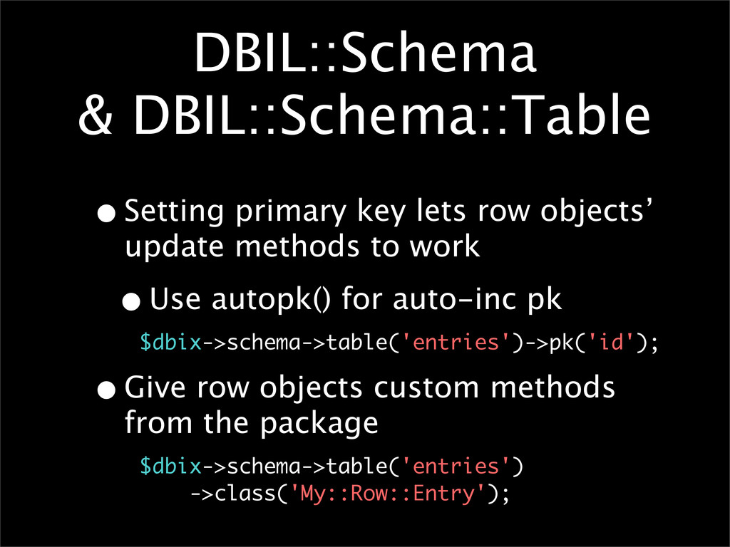 DBIL::Schema & DBIL::Schema::Table •Setting pri...