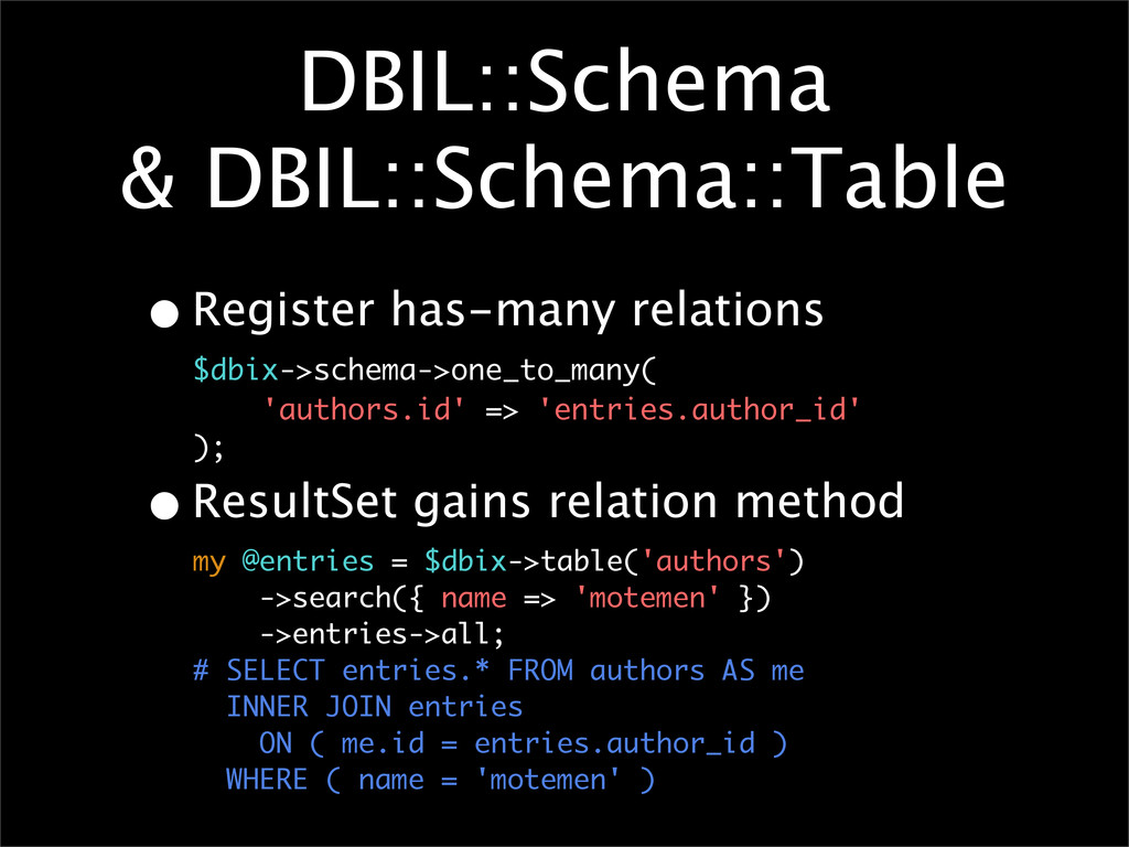 DBIL::Schema & DBIL::Schema::Table •Register ha...