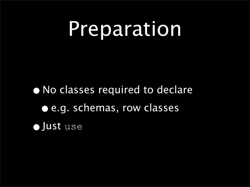 Preparation •No classes required to declare •e....