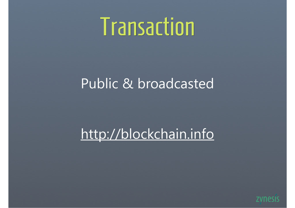 Transaction Public & broadcasted http://blockch...