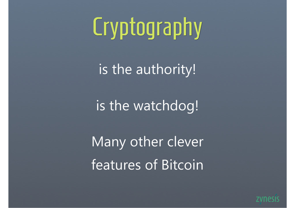 Cryptography is the authority! is the watchdog!...