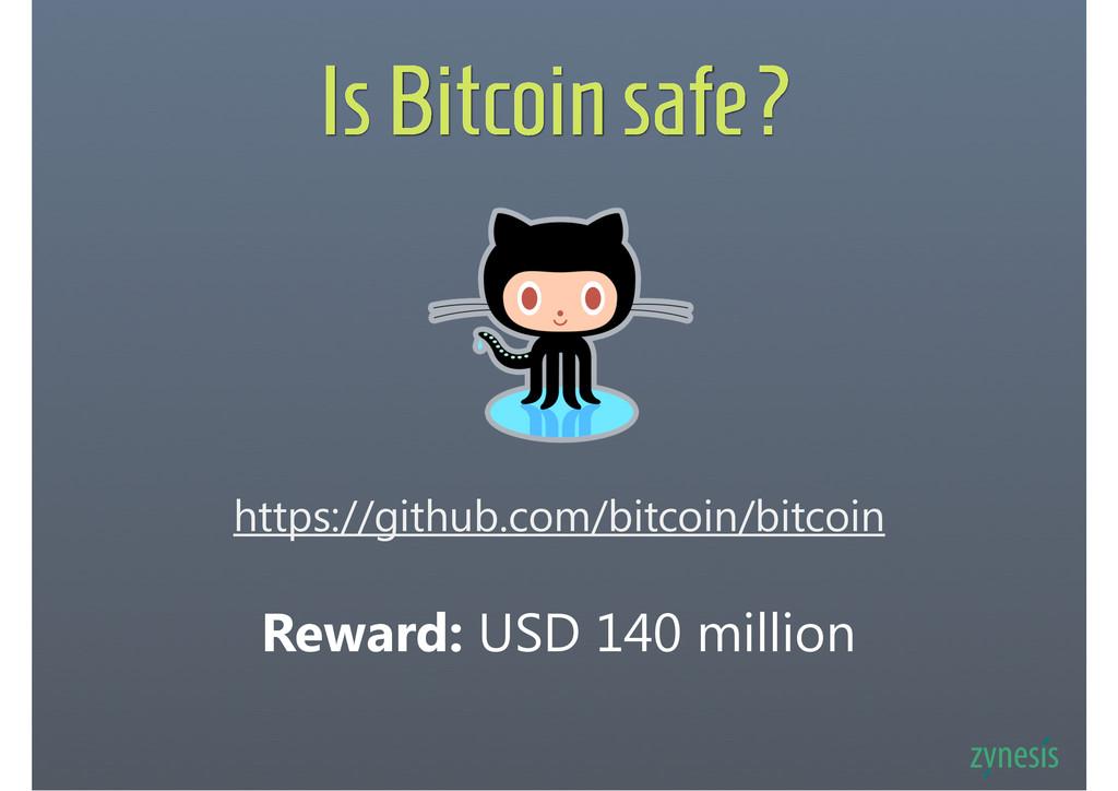 Is Bitcoin safe? https://github.com/bitcoin/bit...