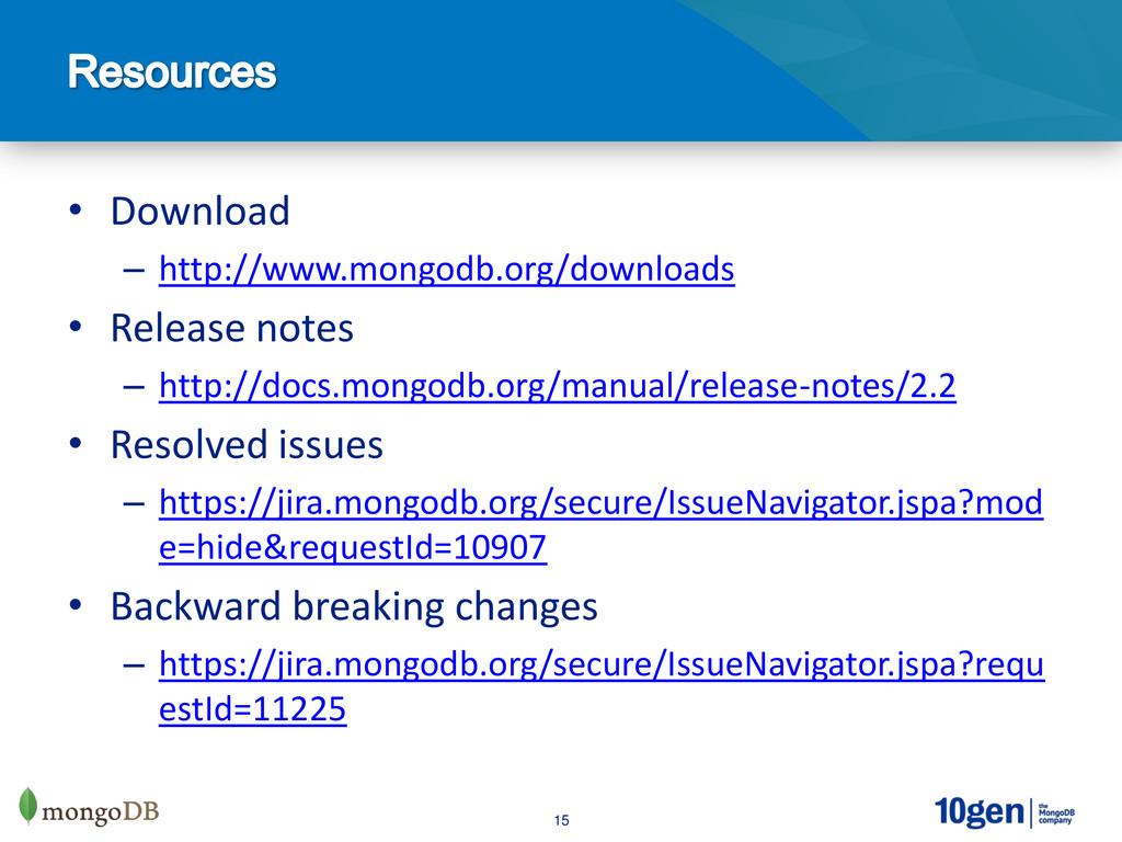 15 • Download – http://www.mongodb.org/download...