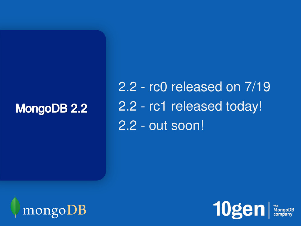 3 2.2 - rc0 released on 7/19 2.2 - rc1 released...