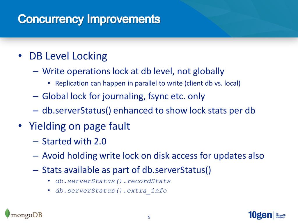 5 • DB Level Locking – Write operations lock at...