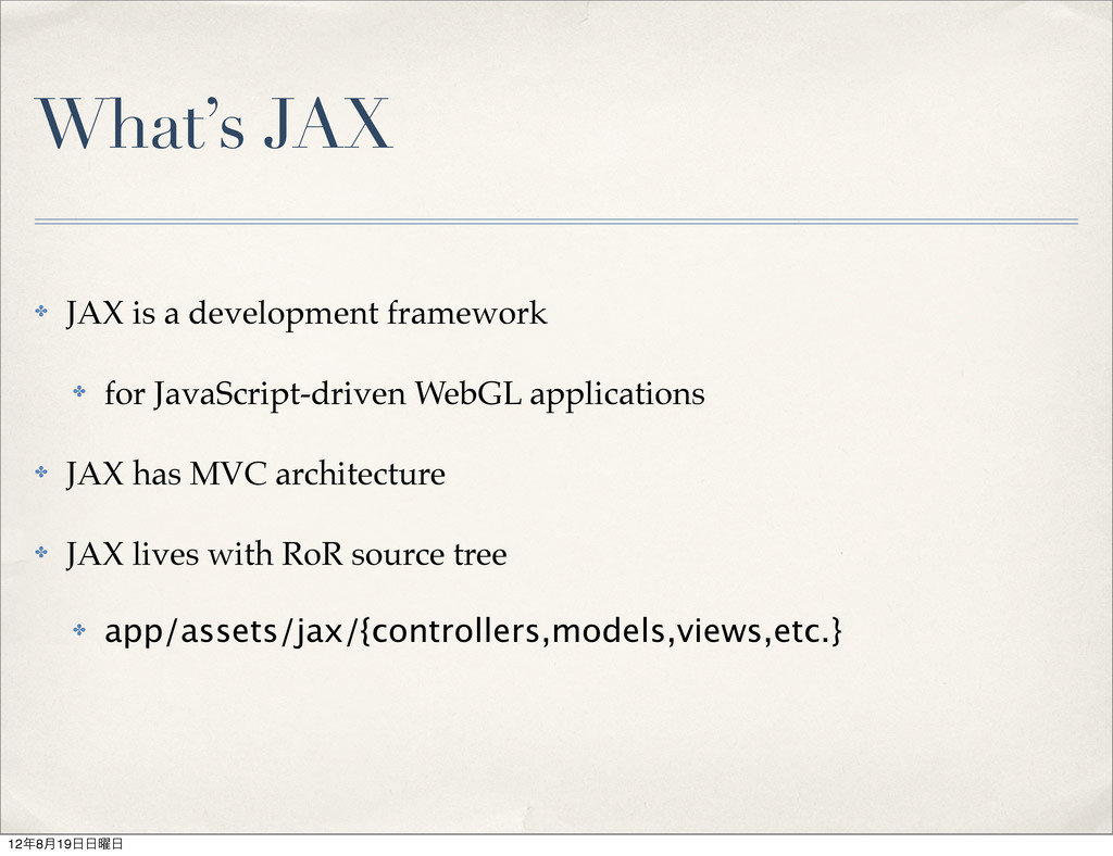 What's JAX ✤ JAX is a development framework ✤ f...