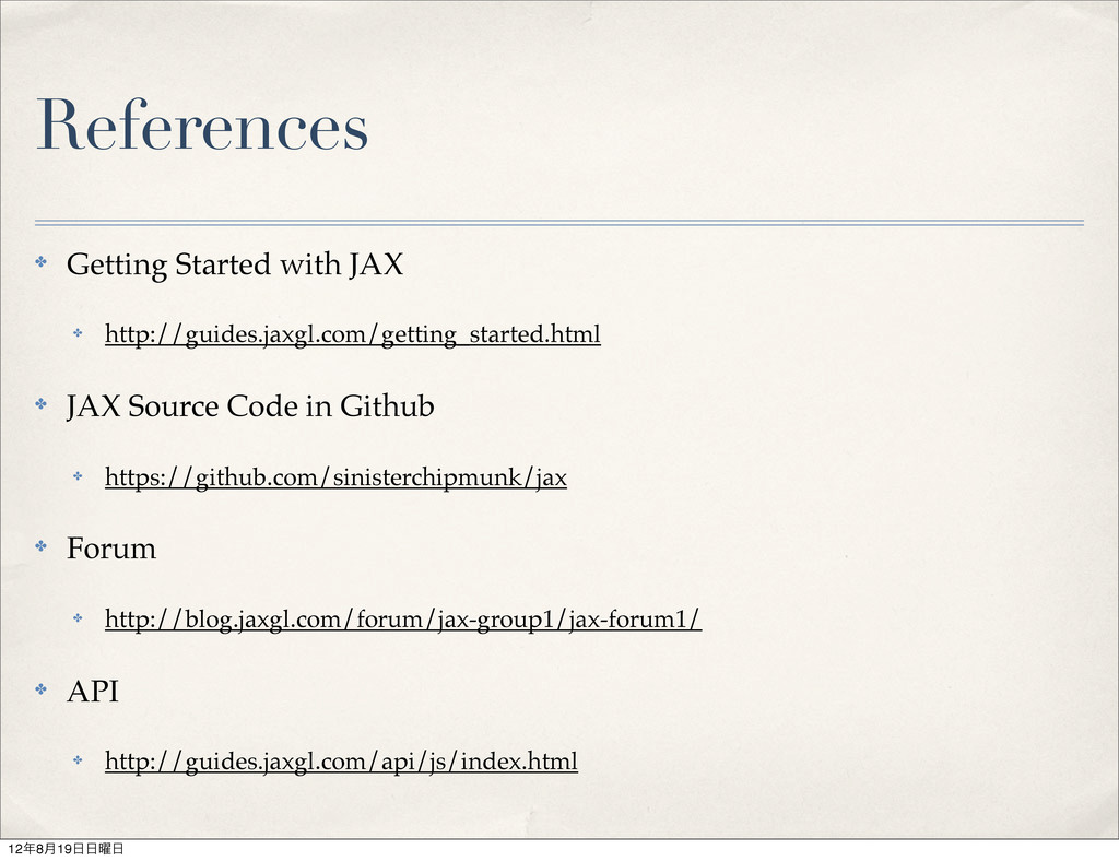 References ✤ Getting Started with JAX ✤ http://...