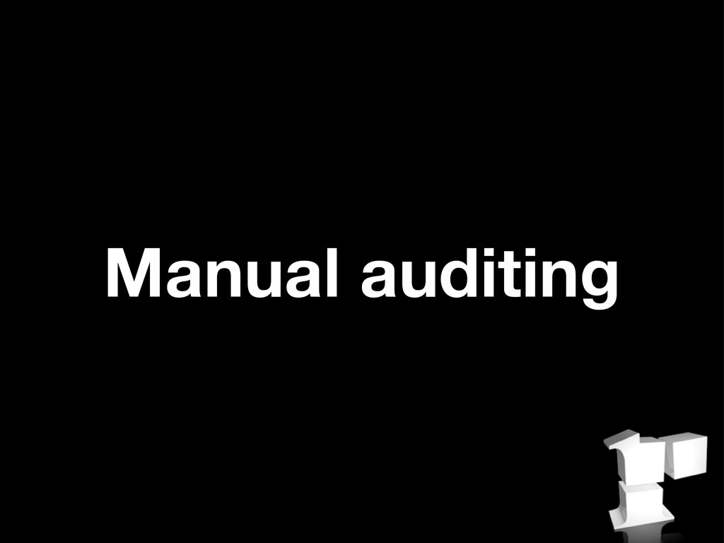 Manual auditing