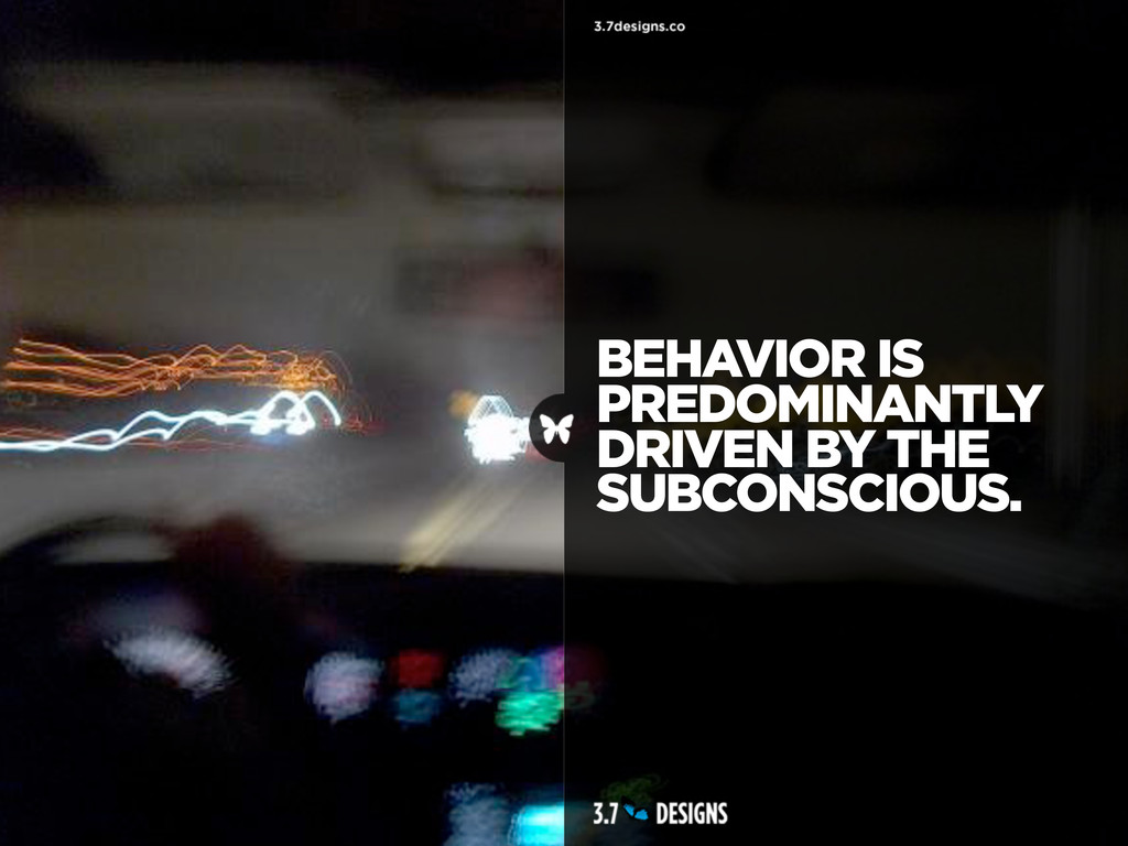 BEHAVIOR IS PREDOMINANTLY DRIVEN BY THE SUBCONS...