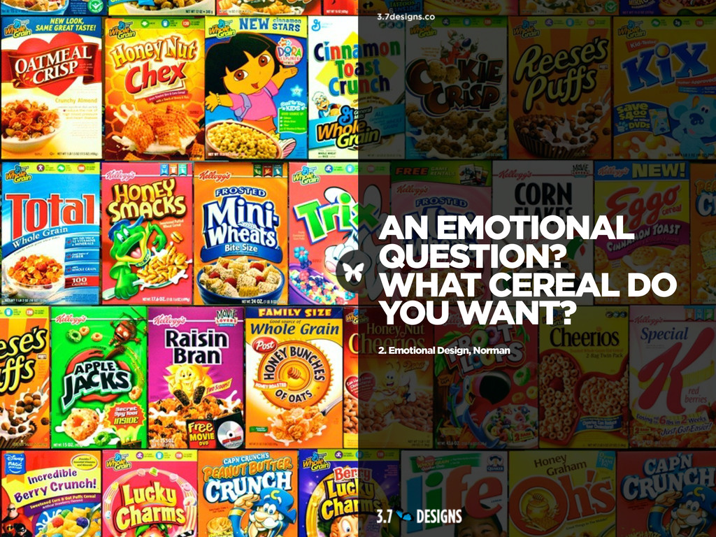 AN EMOTIONAL QUESTION? WHAT CEREAL DO YOU WANT?...
