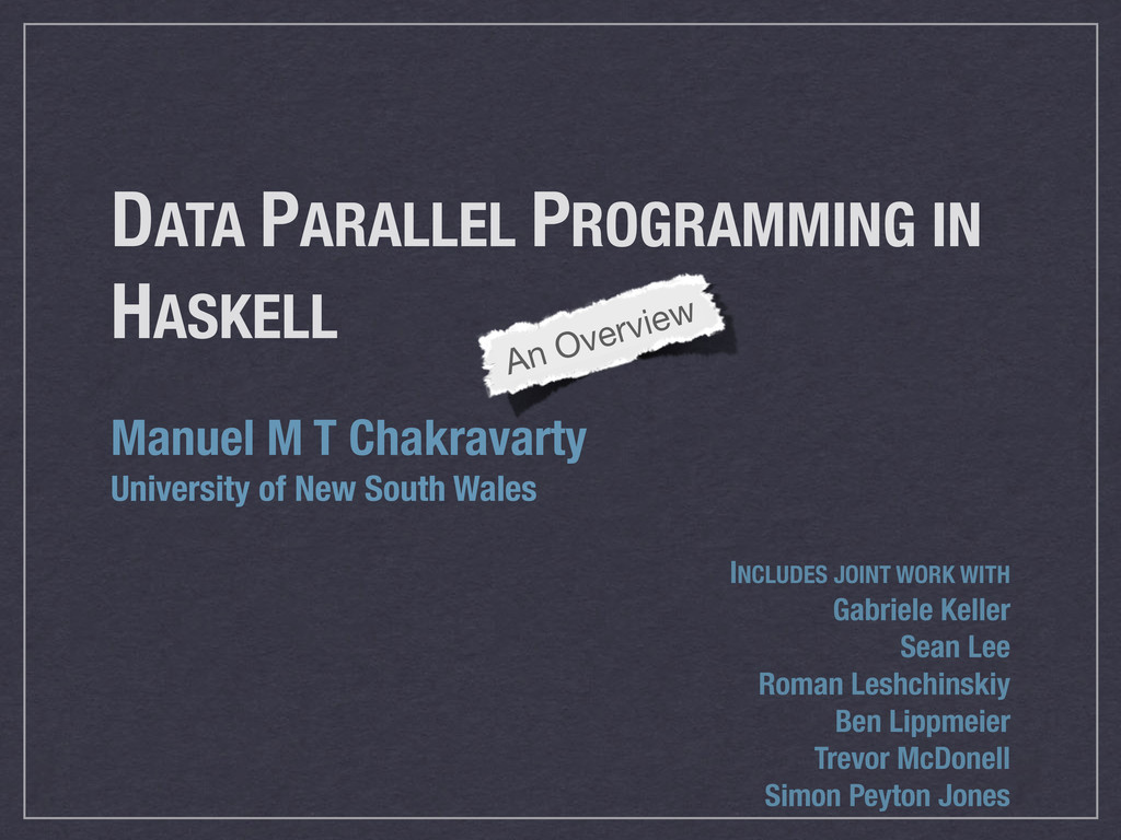 DATA PARALLEL PROGRAMMING IN HASKELL Manuel M T...
