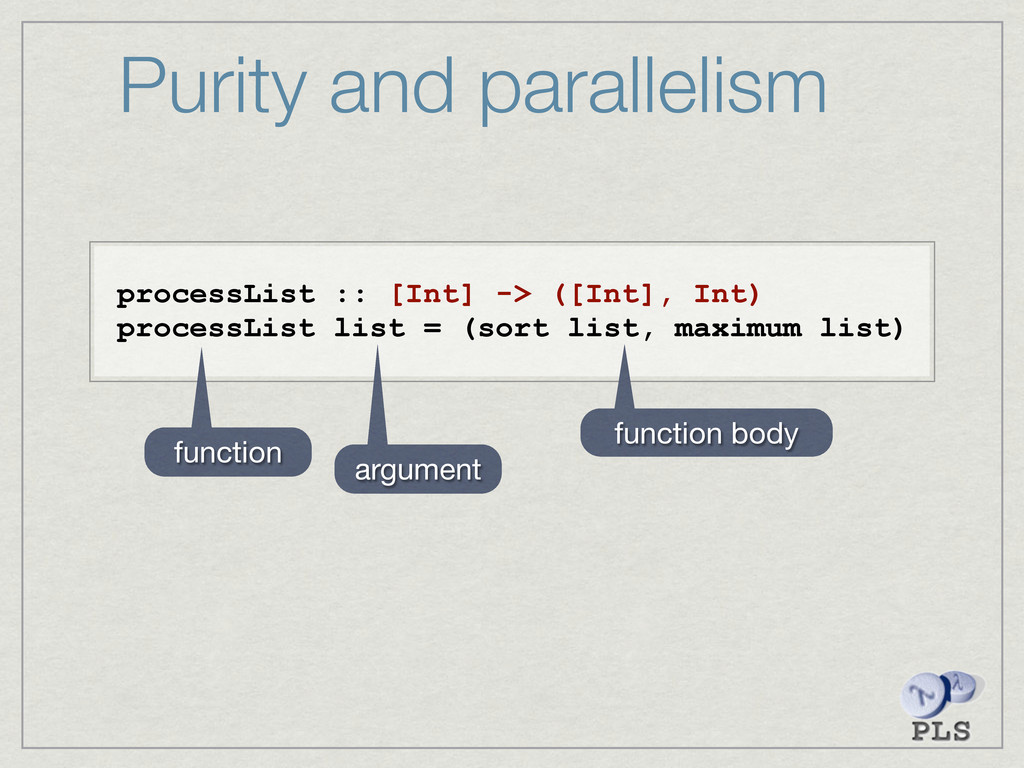 Purity and parallelism processList :: [Int] -> ...