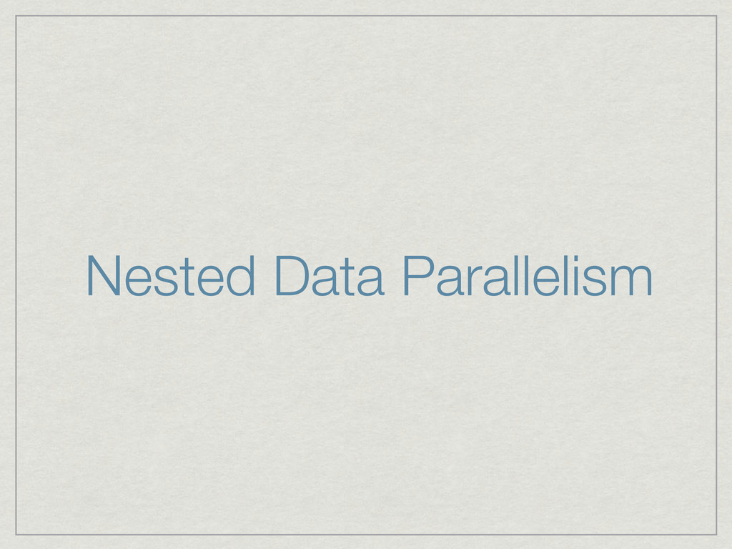 Nested Data Parallelism