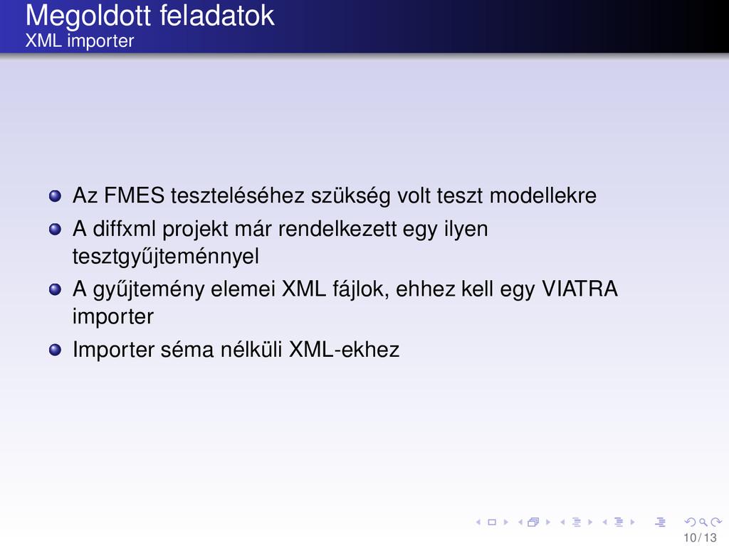 Megoldott feladatok XML importer Az FMES teszte...