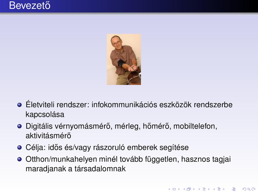 Bevezet˝ o Életviteli rendszer: infokommunikáci...