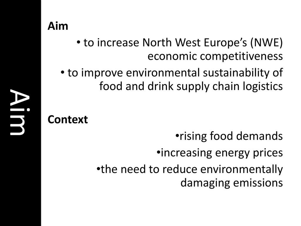 Aim • to increase North West Europe's (NWE) eco...