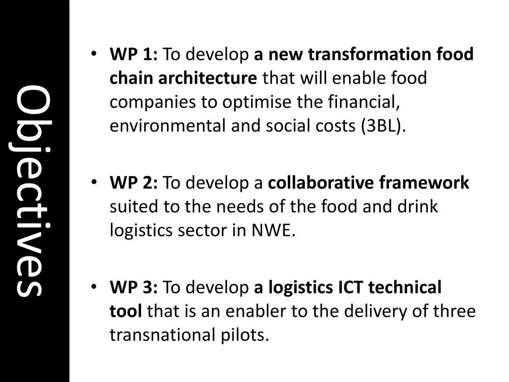 Objectives • WP 1: To develop a new transformat...