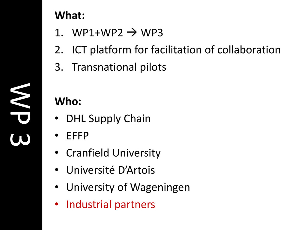 WP 3 What: 1. WP1+WP2  WP3 2. ICT platform for...