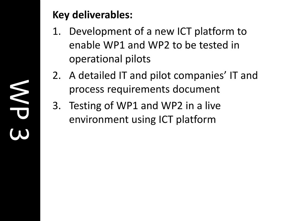 WP 3 Key deliverables: 1. Development of a new ...