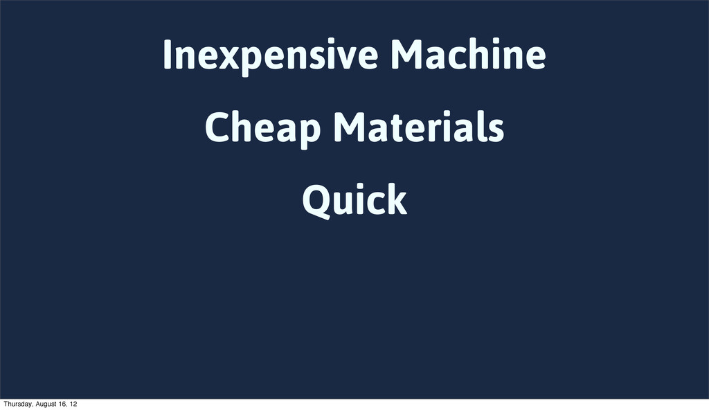 Inexpensive Machine Cheap Materials Quick Thurs...