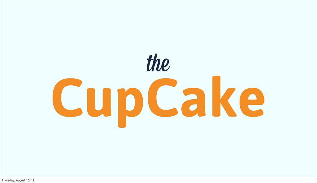 CupCake the Thursday, August 16, 12