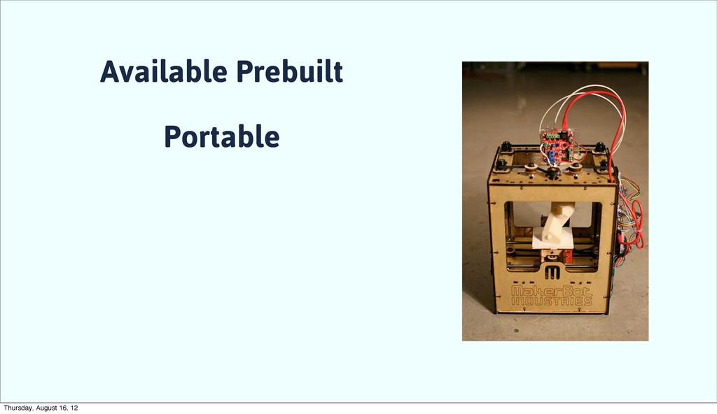Available Prebuilt Portable Thursday, August 16...