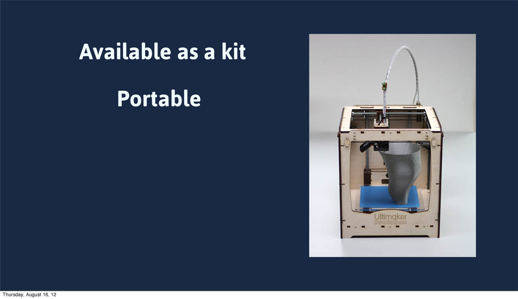 Available as a kit Portable Thursday, August 16...
