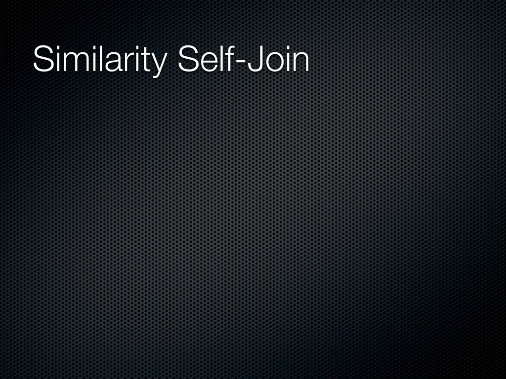 Similarity Self-Join