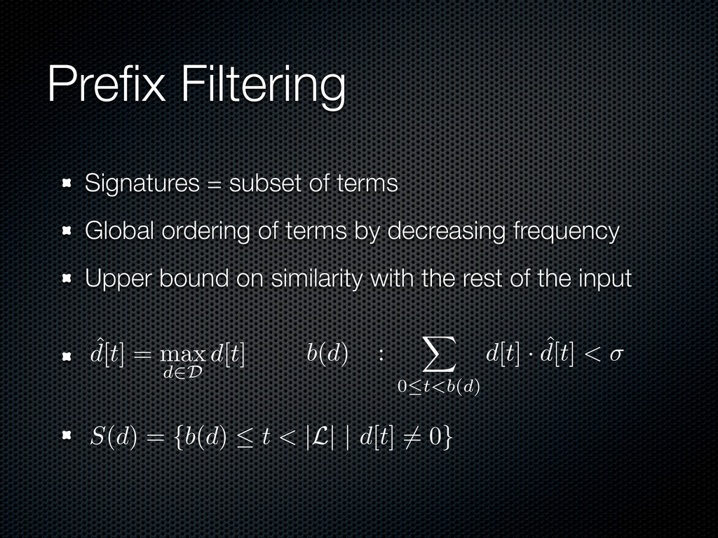 Prefix Filtering Signatures = subset of terms Gl...