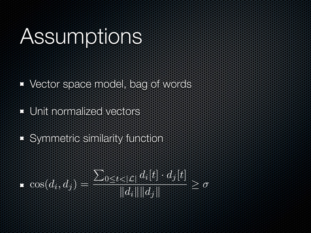 Assumptions Vector space model, bag of words Un...