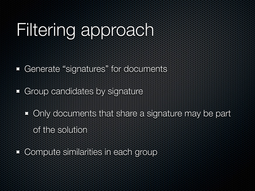 "Filtering approach Generate ""signatures"" for do..."