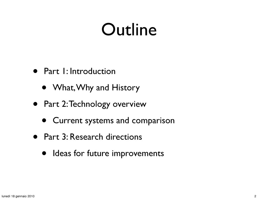 Outline • Part 1: Introduction • What, Why and ...