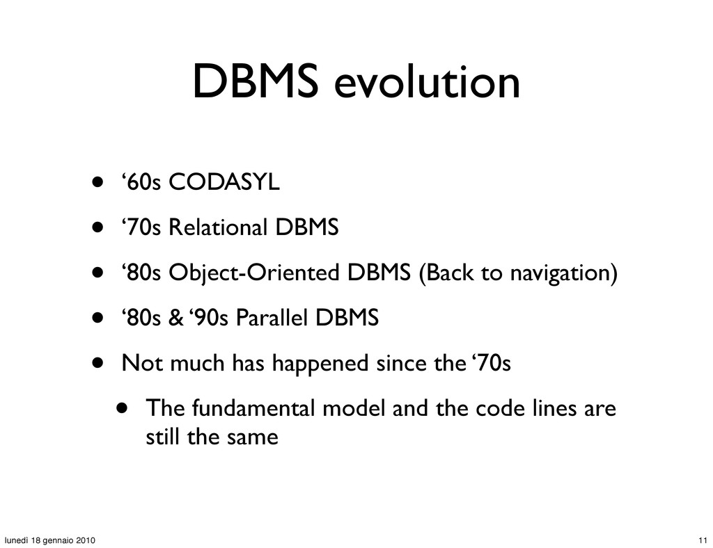 DBMS evolution • '60s CODASYL • '70s Relational...