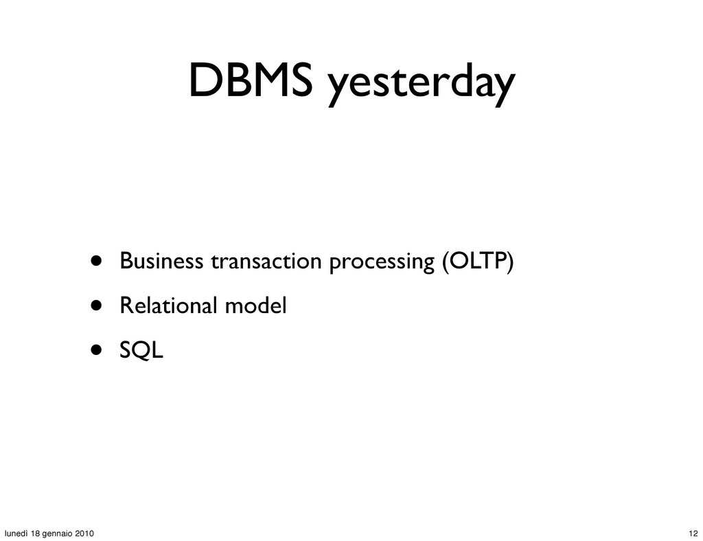 DBMS yesterday • Business transaction processin...