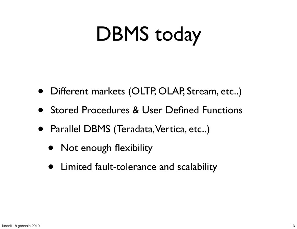 DBMS today • Different markets (OLTP, OLAP, Str...
