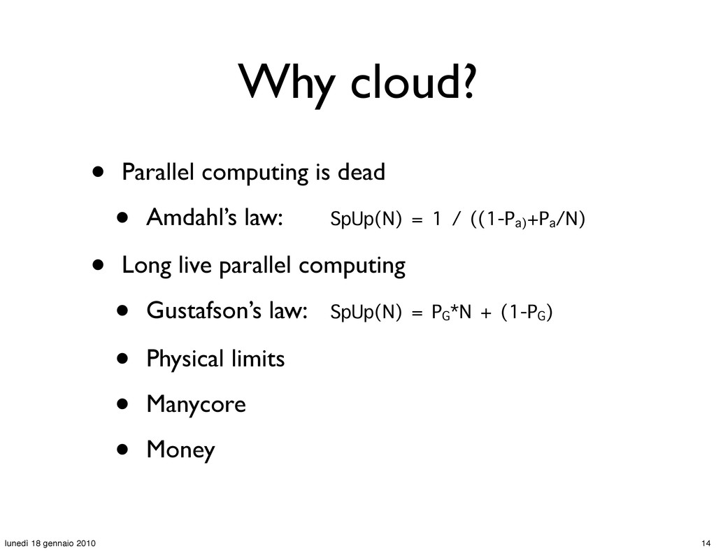 Why cloud? • Parallel computing is dead • Amdah...