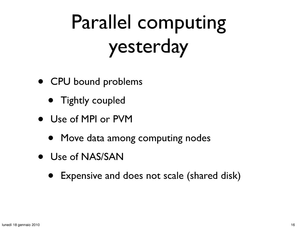 Parallel computing yesterday • CPU bound proble...
