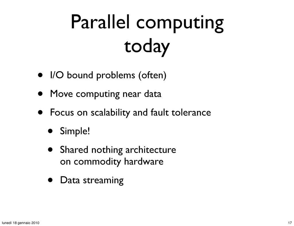 Parallel computing today • I/O bound problems (...