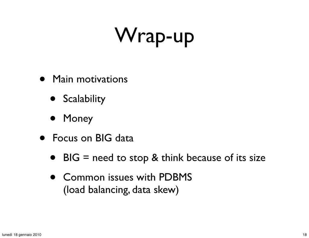 Wrap-up • Main motivations • Scalability • Mone...